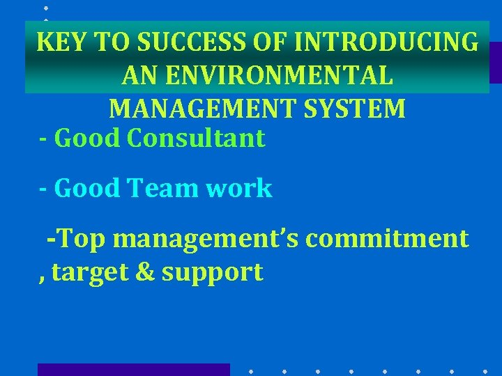 KEY TO SUCCESS OF INTRODUCING AN ENVIRONMENTAL MANAGEMENT SYSTEM - Good Consultant - Good