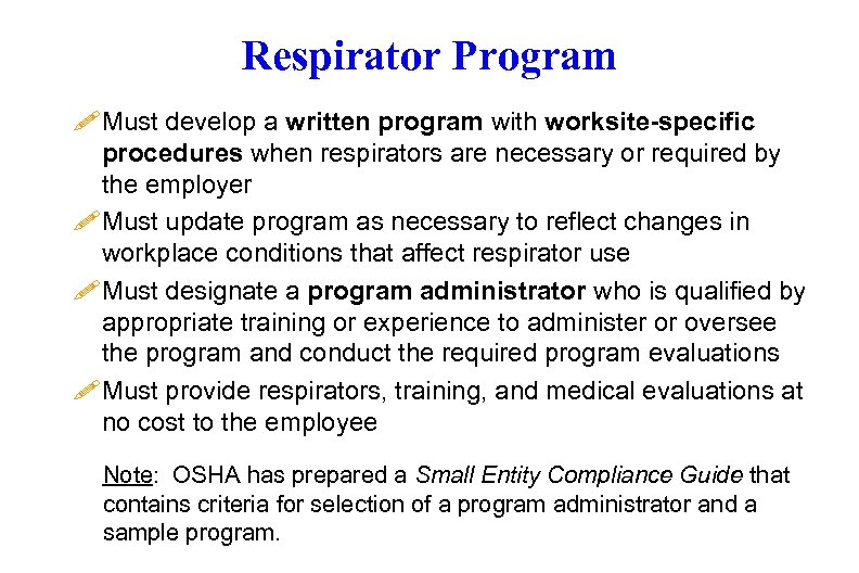 Respirator Program ! Must develop a written program with worksite-specific procedures when respirators are