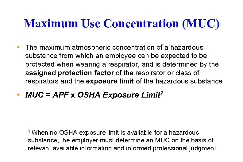 Maximum Use Concentration (MUC) • The maximum atmospheric concentration of a hazardous substance from