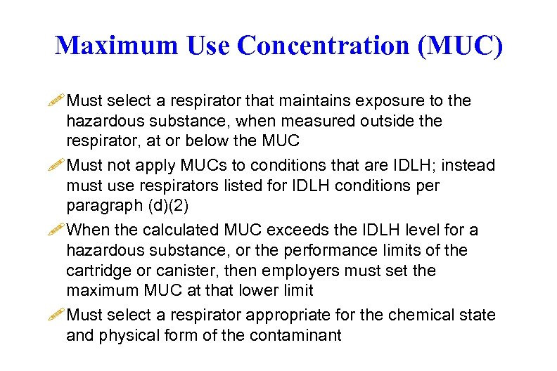 Maximum Use Concentration (MUC) ! Must select a respirator that maintains exposure to the