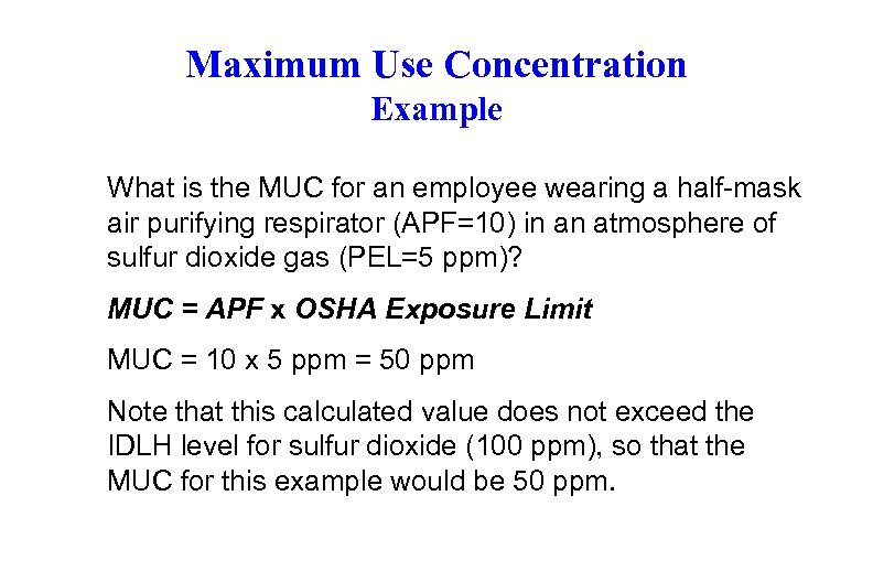 Maximum Use Concentration Example What is the MUC for an employee wearing a half-mask