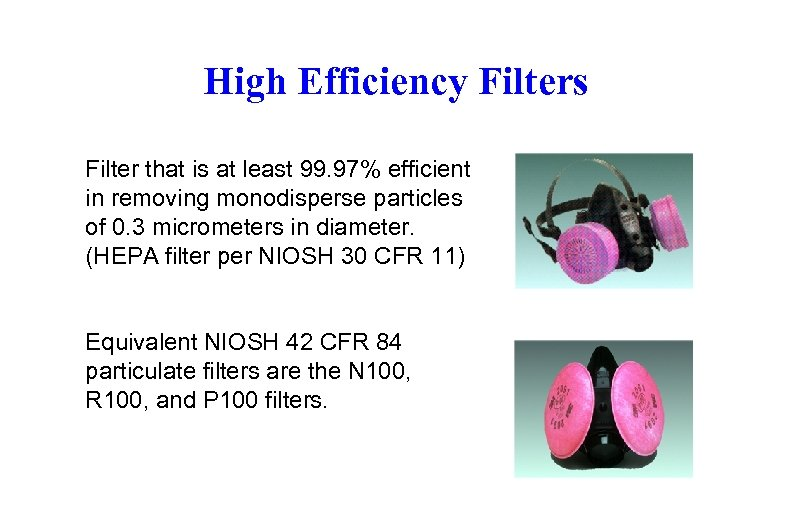 High Efficiency Filters Filter that is at least 99. 97% efficient in removing monodisperse