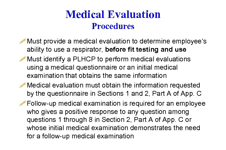 Medical Evaluation Procedures ! Must provide a medical evaluation to determine employee's ability to
