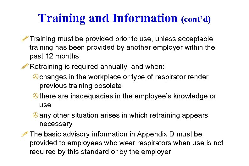 Training and Information (cont'd) ! Training must be provided prior to use, unless acceptable
