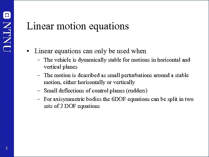 Linear motion equations • Linear equations can only be used when – The vehicle