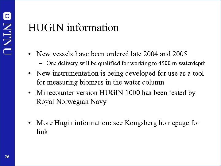 HUGIN information • New vessels have been ordered late 2004 and 2005 – One