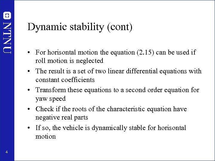 Dynamic stability (cont) • For horisontal motion the equation (2. 15) can be used