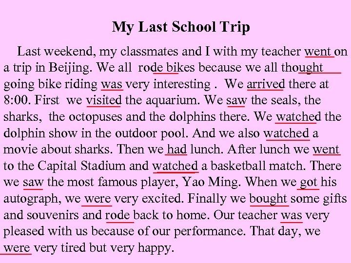 My Last School Trip Last weekend, my classmates and I with my teacher went
