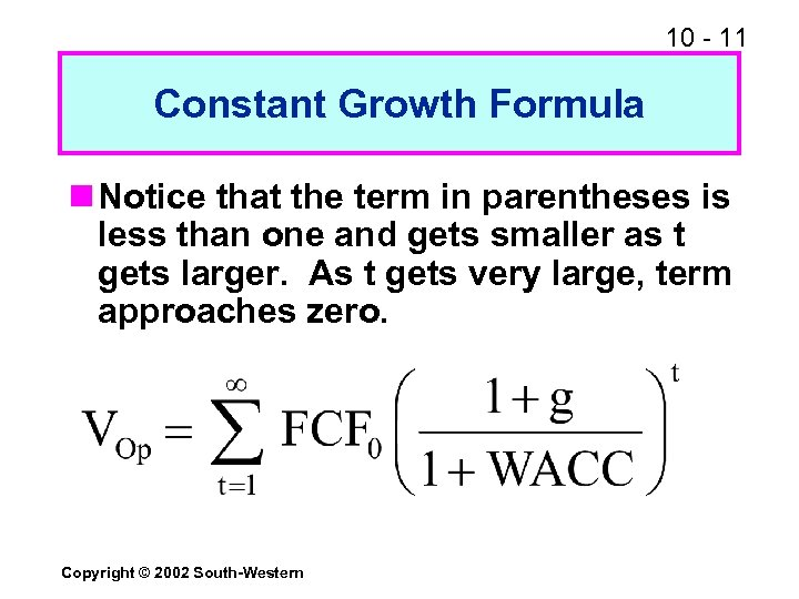 10 - 11 Constant Growth Formula n Notice that the term in parentheses is