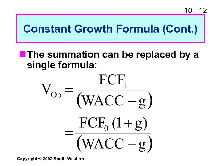 10 - 12 Constant Growth Formula (Cont. ) n The summation can be replaced