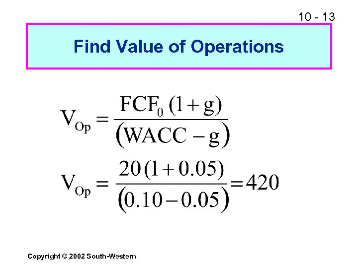 10 - 13 Find Value of Operations Copyright © 2002 South-Western