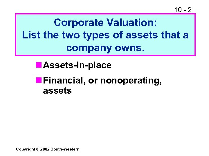 10 - 2 Corporate Valuation: List the two types of assets that a company
