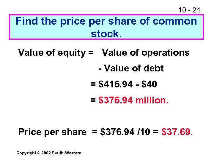 10 - 24 Find the price per share of common stock. Value of equity