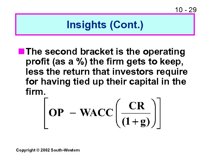 10 - 29 Insights (Cont. ) n The second bracket is the operating profit