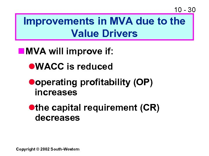 10 - 30 Improvements in MVA due to the Value Drivers n MVA will