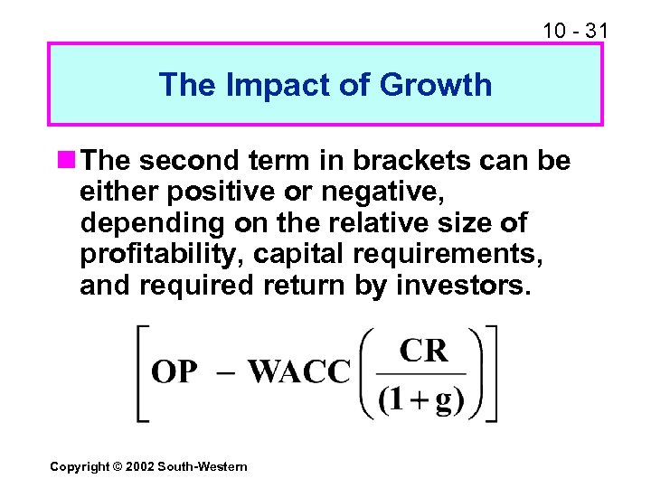10 - 31 The Impact of Growth n The second term in brackets can