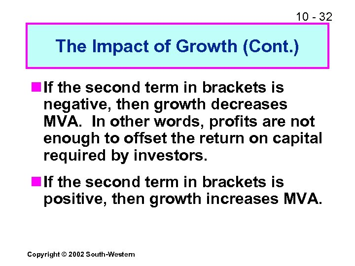 10 - 32 The Impact of Growth (Cont. ) n If the second term