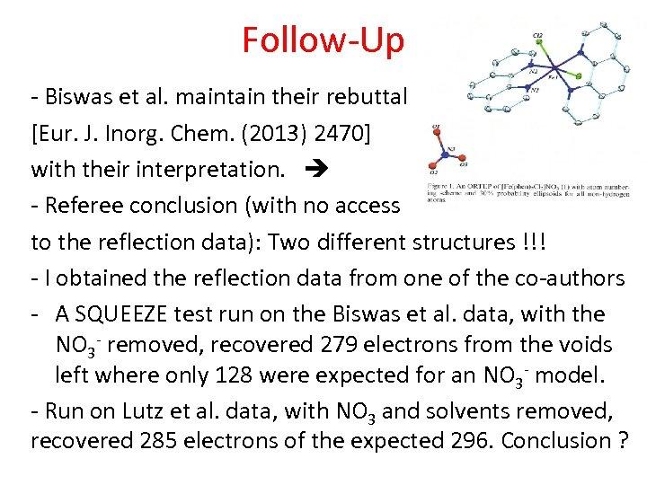 Follow-Up - Biswas et al. maintain their rebuttal [Eur. J. Inorg. Chem. (2013) 2470]