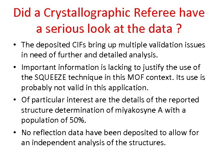 Did a Crystallographic Referee have a serious look at the data ? • The