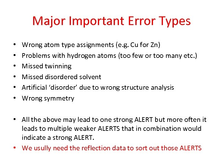 Major Important Error Types • • • Wrong atom type assignments (e. g. Cu