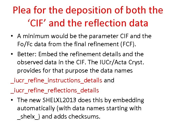 Plea for the deposition of both the 'CIF' and the reflection data • A