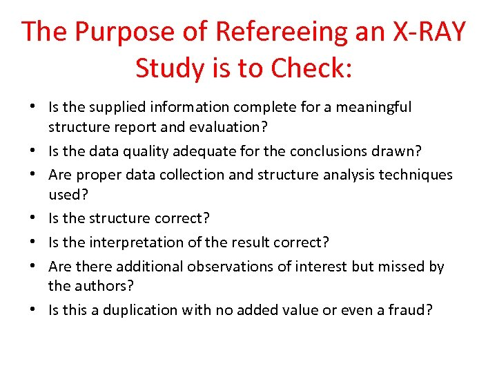 The Purpose of Refereeing an X-RAY Study is to Check: • Is the supplied