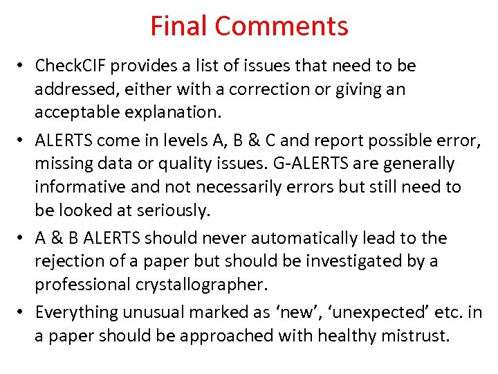 Final Comments • Check. CIF provides a list of issues that need to be