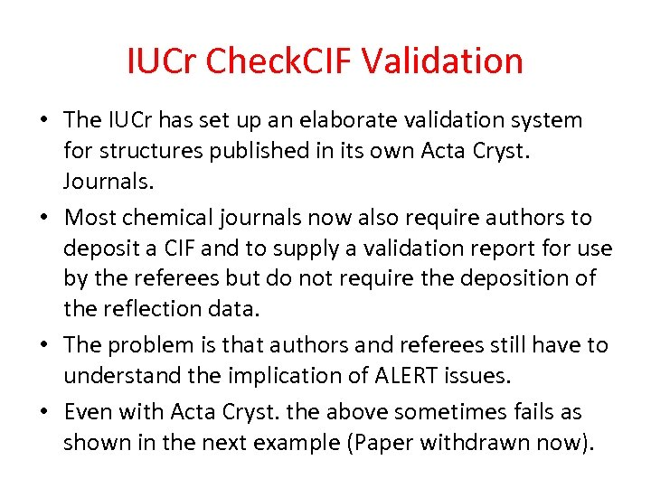 IUCr Check. CIF Validation • The IUCr has set up an elaborate validation system