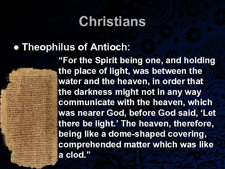 "Christians l Theophilus of Antioch: ""For the Spirit being one, and holding the place"