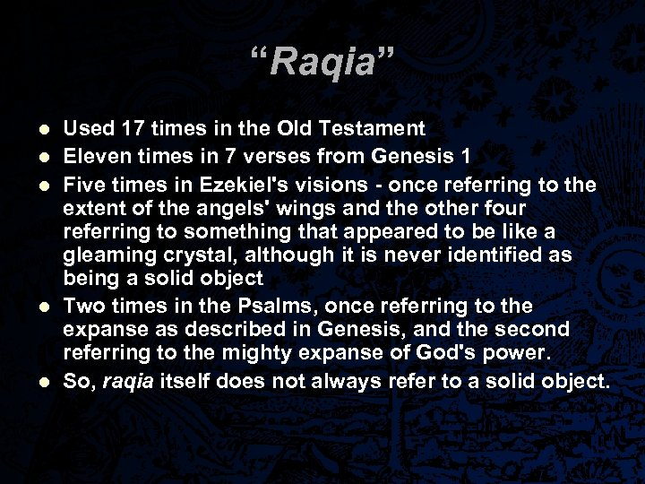 """Raqia"" l l l Used 17 times in the Old Testament Eleven times in"