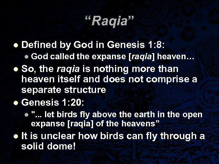 """Raqia"" l Defined by God in Genesis 1: 8: l God called the expanse"