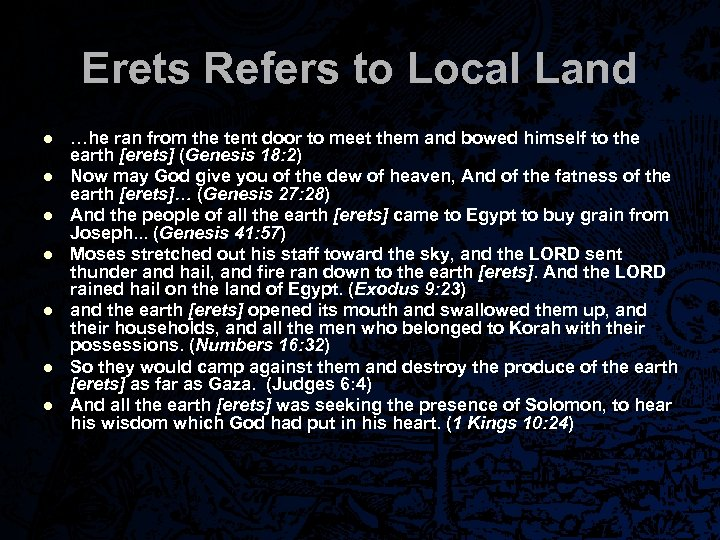 Erets Refers to Local Land l l l l …he ran from the tent