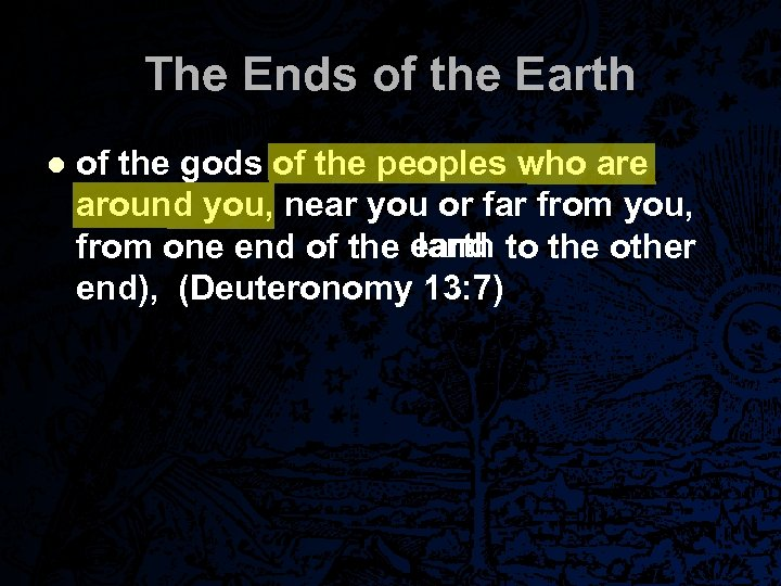 The Ends of the Earth l of the gods of the peoples who are