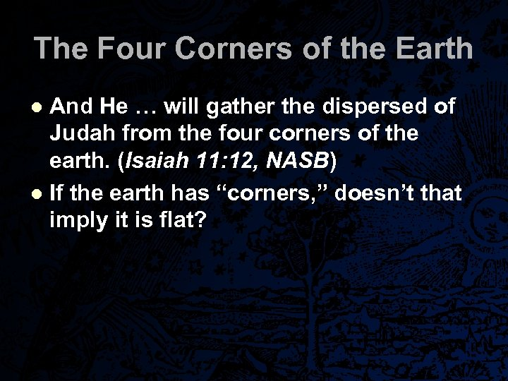 The Four Corners of the Earth And He … will gather the dispersed of