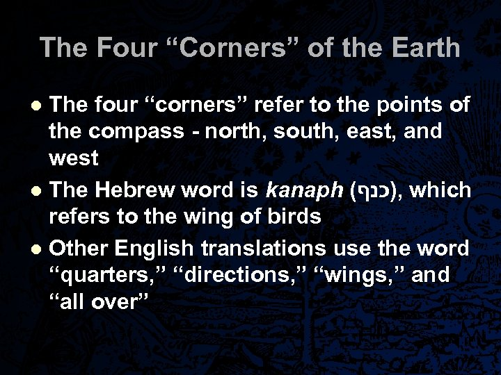 "The Four ""Corners"" of the Earth The four ""corners"" refer to the points of"
