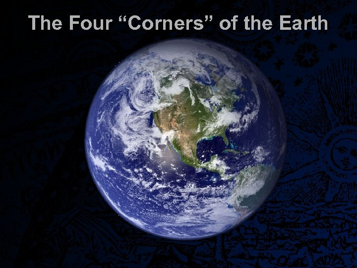 "The Four ""Corners"" of the Earth"