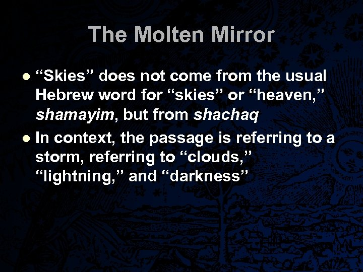 "The Molten Mirror ""Skies"" does not come from the usual Hebrew word for ""skies"""