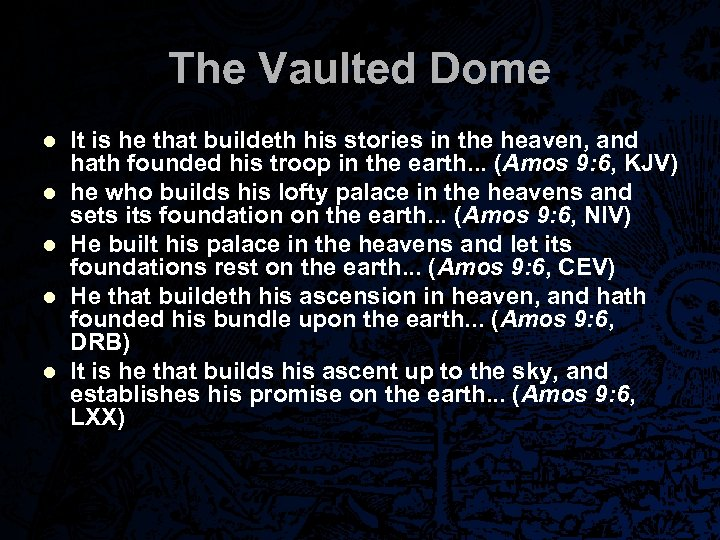 The Vaulted Dome l l l It is he that buildeth his stories in