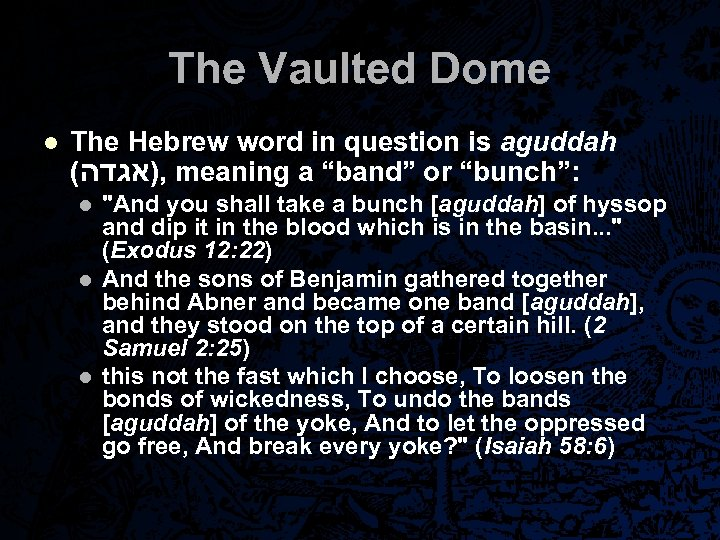 The Vaulted Dome l The Hebrew word in question is aguddah ( , )אגדה