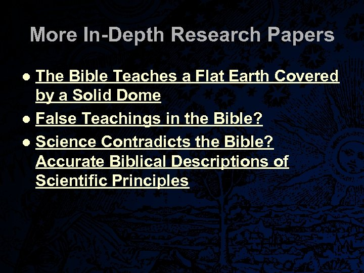 More In-Depth Research Papers The Bible Teaches a Flat Earth Covered by a Solid