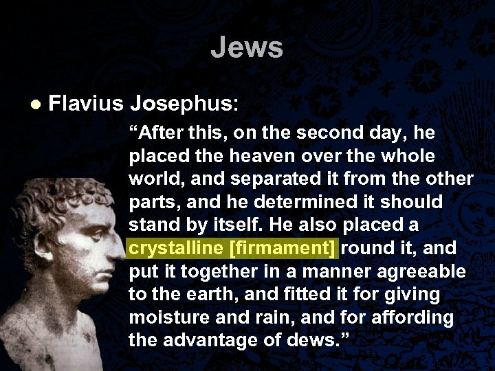 "Jews l Flavius Josephus: ""After this, on the second day, he placed the heaven"