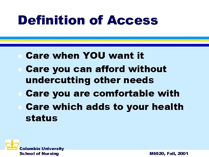 Definition of Access l l Care when YOU want it Care you can afford