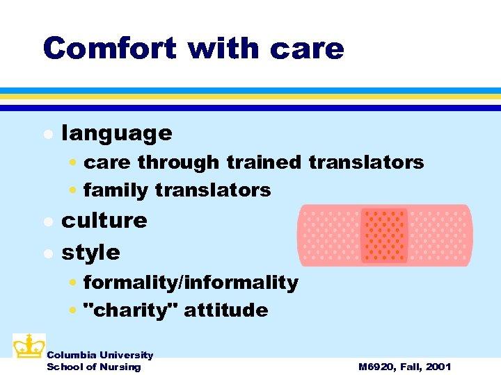 Comfort with care l language • care through trained translators • family translators l