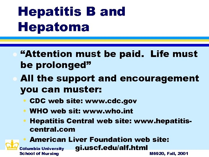 """Hepatitis B and Hepatoma l l """"Attention must be paid. Life must be prolonged"""""""
