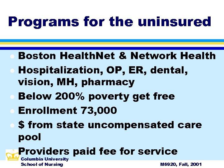 Programs for the uninsured l l l Boston Health. Net & Network Health Hospitalization,