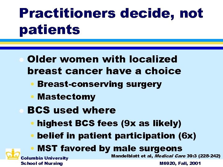 Practitioners decide, not patients l Older women with localized breast cancer have a choice