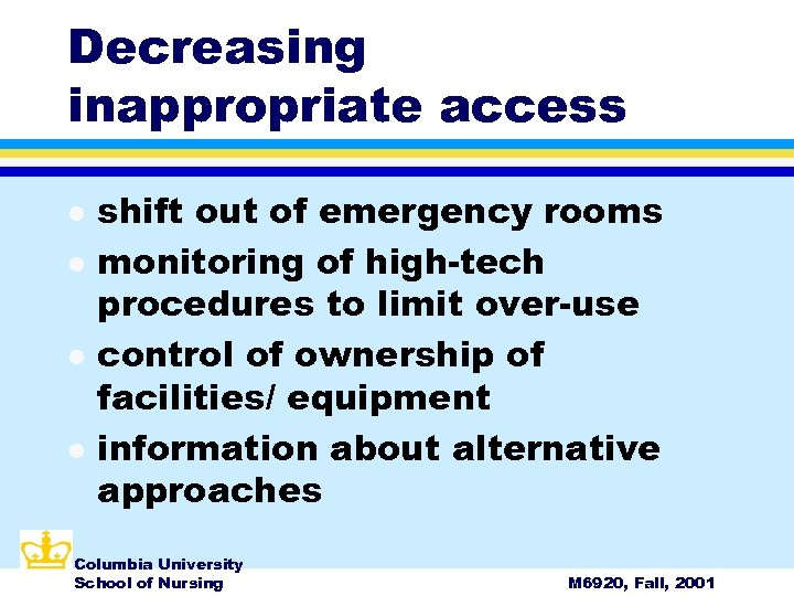 Decreasing inappropriate access l l shift out of emergency rooms monitoring of high-tech procedures