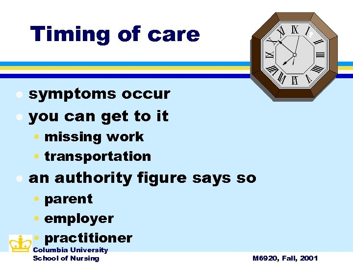 Timing of care l l symptoms occur you can get to it • missing