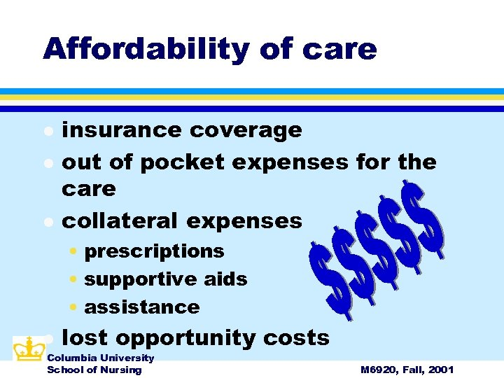 Affordability of care l l l insurance coverage out of pocket expenses for the