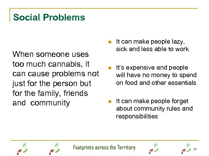 Social Problems n When someone uses too much cannabis, it can cause problems not